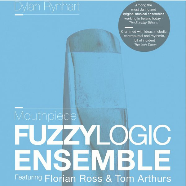 Mouthpiece Album Cover, Dylan Rynhart & Fuzzy Logic Ensemble